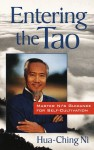 Entering the Tao: Master Ni's Guidance for Self-Cultivation - Hua-Ching Ni