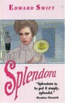 Splendora - Edward Swift
