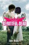 Beautiful Dead: Phoenix - Eden Maguire