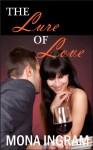 The Lure of Love - Mona Ingram