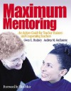 Maximum Mentoring: An Action Guide for Teacher Trainers and Cooperating Teachers - Gwen L. Rudney, Andrea M. Guillaume