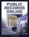 Public Records Online: The Master Guide to Private & Goverment Online Sources of Public Records (Public Records Online: The National Guide to Private & Government Online Sources of Public Records) - Michael L. Sankey