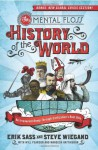 The Mental Floss History of the World: An Irreverent Romp through Civilization's Best Bits - Steve Wiegand, Erik Sass