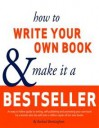 How to Write Your Own Book and Make it a Bestseller - Rachael Bermingham