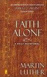 Faith Alone: A Daily Devotional - Martin Luther