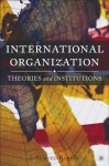International Organization: Theories and Institutions - J. Samuel Barkin