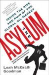 The Asylum: The Renegades Who Hijacked the World's Oil Market - Leah Mcgrath Goodman