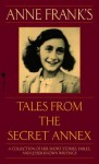 Anne Frank's Tales from the Secret Annex Anne Frank's Tales from the Secret Annex - Anne Frank