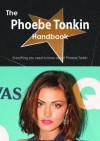 The Phoebe Tonkin Handbook - Everything You Need to Know about Phoebe Tonkin - Emily Smith