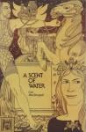 A Scent of Water - Carl MacDougall, Alasdair Gray