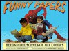 Funny Papers: Behind the Scenes of the Comics - Elaine Scott, Margaret Miller