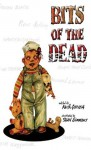Bits of the Dead: A Zombie Anthology - Piers Anthony, Keith Gouveia, Sean Simmans