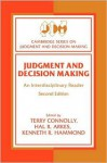 Judgment and Decision Making: An Interdisciplinary Reader (Cambridge Series on Judgment and Decision Making) - Kenneth R. Hammond, Hammond, Kenneth R. / Connolly, Terry / Arkes, Hal Hammond, Kenneth R. / Connolly, Terry / Arkes, Ha, Hal R. Arkes, Terry Connolly