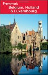 Frommer's Belgium, Holland and Luxembourg (Frommer's Complete Guides) - George McDonald
