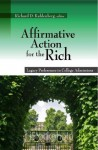Affirmative Action for the Rich: Legacy Preferences in College Admissions - Richard D. Kahlenberg, Michael Lind, Steve Shadowen, Sozi P. Tulante, Boyce F. Martin, Jr., Donya Khalili, Peter Schmidt, Daniel Golden, Chad Coffman, Tara O'Neil, Brian Starr, John Brittain, Eric L. Bloom, Carlton F. W. Larson, Peter Sacks
