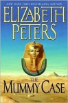 The Mummy Case (Amelia Peabody Series #3) - Elizabeth Peters