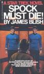 Star Trek: Spock Must Die! - James Blish