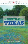 Lone Star Travel Guide to Central Texas - Richard Zelade