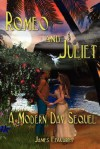 Romeo and Juliet: A Modern Day Sequel - James Edwards