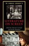 The Cambridge Companion to Literature on Screen (Cambridge Companions to Literature) - Deborah Cartmell, Imelda Whelehan