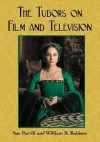 The Tudors on Film and Television - Sue Parrill, William B. Robison