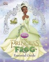 The Princess And The Frog The Essential Guide (Disney Princess & The Frog) - Laura Gilbert