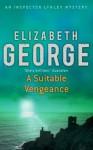 A Suitable Vengeance (Inspector Lynley) - Elizabeth George