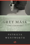 Grey Mask: A Miss Silver Mystery (Miss Silver #1) - Patricia Wentworth
