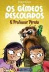 O Professor Pirata (Os Gêmeos Descolados, #3) - Sérgio Klein