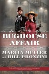 The Bughouse Affair: A Carpenter and Quincannon Mystery - Marcia Muller, Bill Pronzini