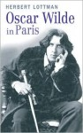 Oscar Wilde in Paris - Herbert R. Lottman