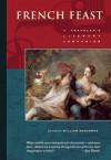 French Feast: A Traveler's Literary Companion - William Rodarmor