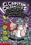 Capt Underpants & The Invasion...(c Apitan Calzoncillos Y La Invas...) - Dav Pilkey