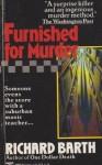 Furnished for Murder - Richard Barth