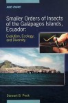Smaller Orders of Insects of the Galapagos Islands, Ecuador: Evolution, Ecology, and Diversity - Stewart Blaine Peck, National Library of Canada