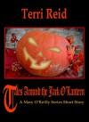 Tales Around the Jack O'Lantern - A Mary O'Reilly Series Short Story (Mary O'Reilly Series Short Stories) - Terri Reid