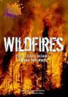 Wildfires: The Science Behind Raging Infernos - Alvin Silverstein, Laura Silverstein Nunn, Virginia B. Silverstein