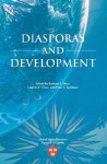 Diasporas and Development - Barbara J. Merz, Devesh Kapur, Adil Najam