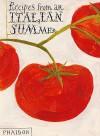 Recipes from an Italian Summer - Phaidon Press