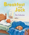 Breakfast for Jack - Pat Schories