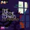 Time and the Conways (CD) - J.B. Priestley