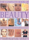 The Complete Book of Beauty: The Complete Professional Guide to Skin-Care, Make-Up, Haircare, Hairstyling, Fitness, Body Toning, Diet, Health and Vitality - Helena Sunnydale