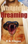 Whitefella Dreaming (Rob Swift #1) - R.B. Clague