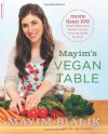 Mayim's Vegan Table: More than 100 Great-Tasting and Healthy Recipes from My Family to Yours - Jay Gordon, Mayim Bialik