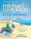 Little Manfred - Michael Morpurgo, Michael Foreman