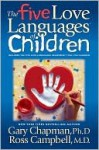 The Five Love Languages of Children - Gary Chapman, Ross Campbell