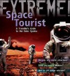 Extreme Science: Space Tourist: A Traveller's Guide To The Solar System (Extreme!) - Stuart Atkinson