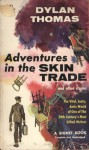Adventures in the Skin Trade - Dylan Thomas