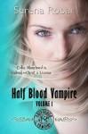 Half-Blood Vampire Series: Volume 1 - Serena Robar