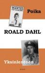 Poika / Yksinlentoon - Roald Dahl